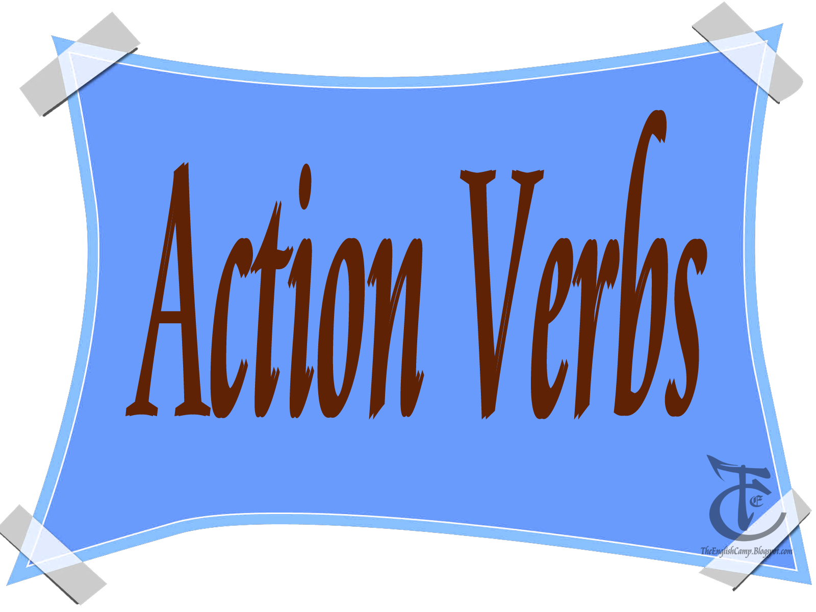 Action verbs express action and are the most common verbs