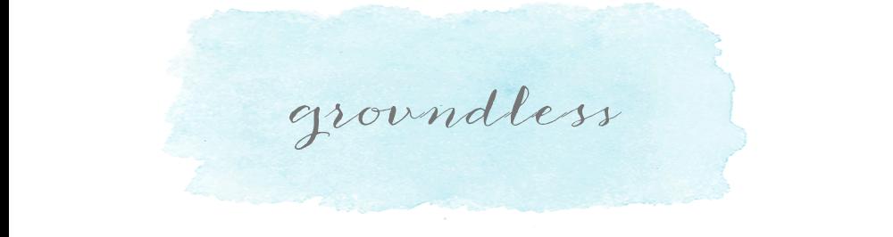 grovndless