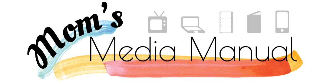 Mom's Media Manual