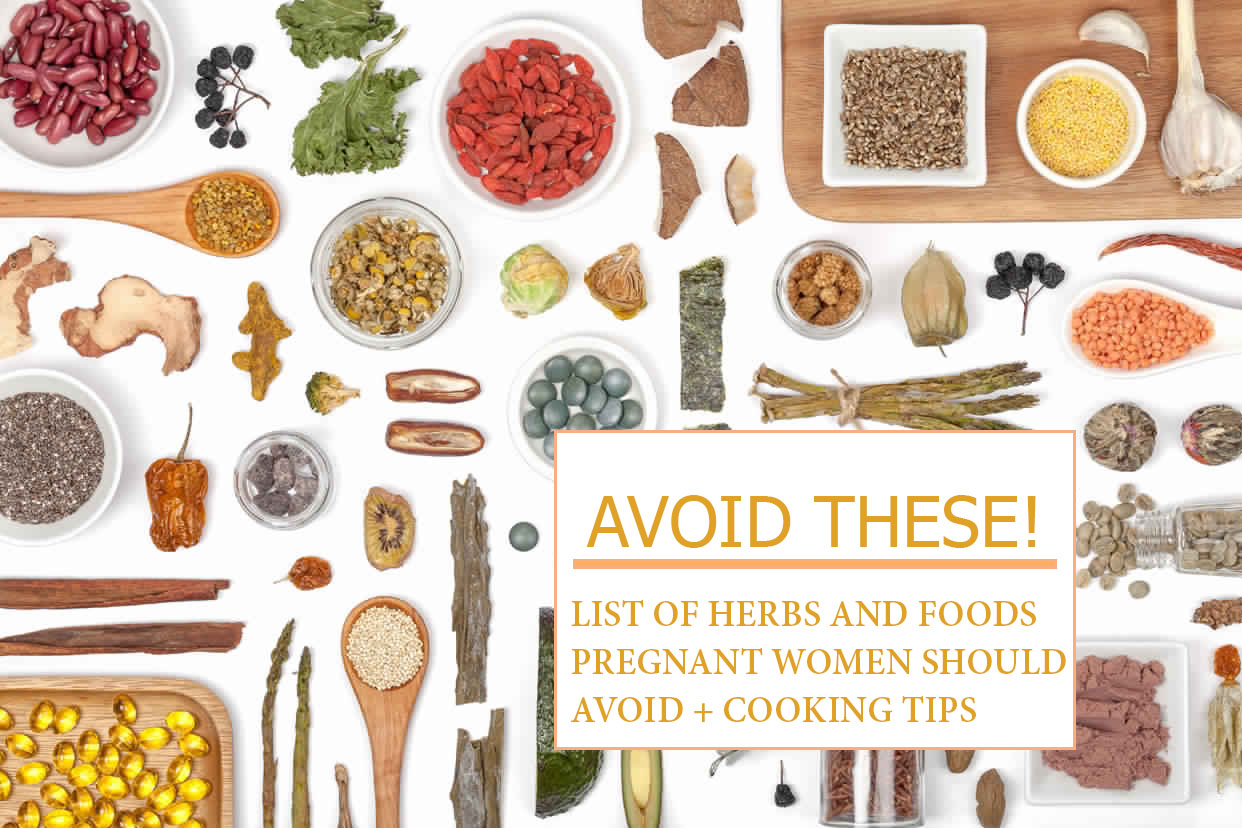 List Of Herbs And Foods To Avoid During Pregnancy