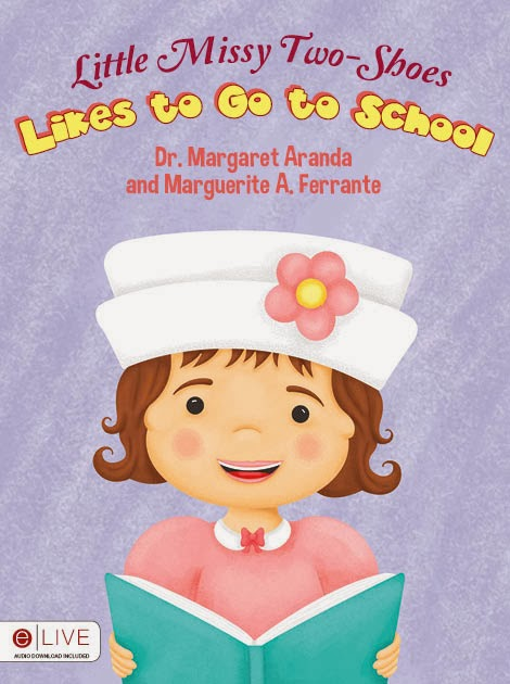 BOOK #4: LITTLE MISSY TWO-SHOES LIKES TO GO TO SCHOOL