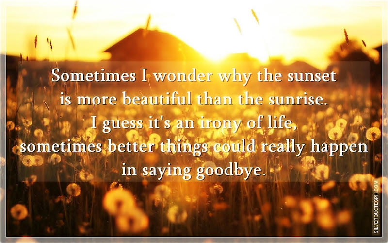 Sometimes I Wonder Why The Sunset Is More Beautiful Than The Sunrise, Picture Quotes, Love Quotes, Sad Quotes, Sweet Quotes, Birthday Quotes, Friendship Quotes, Inspirational Quotes, Tagalog Quotes