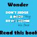 WONDER by R J Palacio !