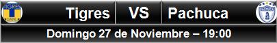 (3) Tigres vs Pachuca(6)