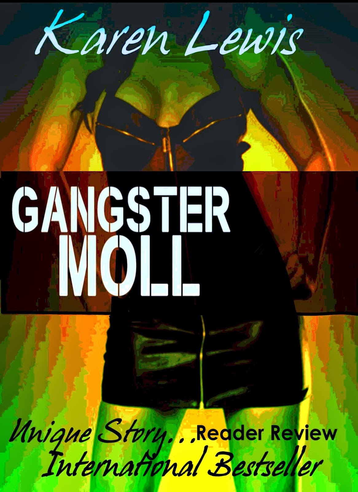 http://www.amazon.co.uk/Gangster-Moll-Karen-Lewis-ebook/dp/B00KFUZ5NM/ref=sr_1_1?s=books&ie=UTF8&qid=1400558937&sr=1-1&keywords=GANGSTER+MOLL%2C+lewis