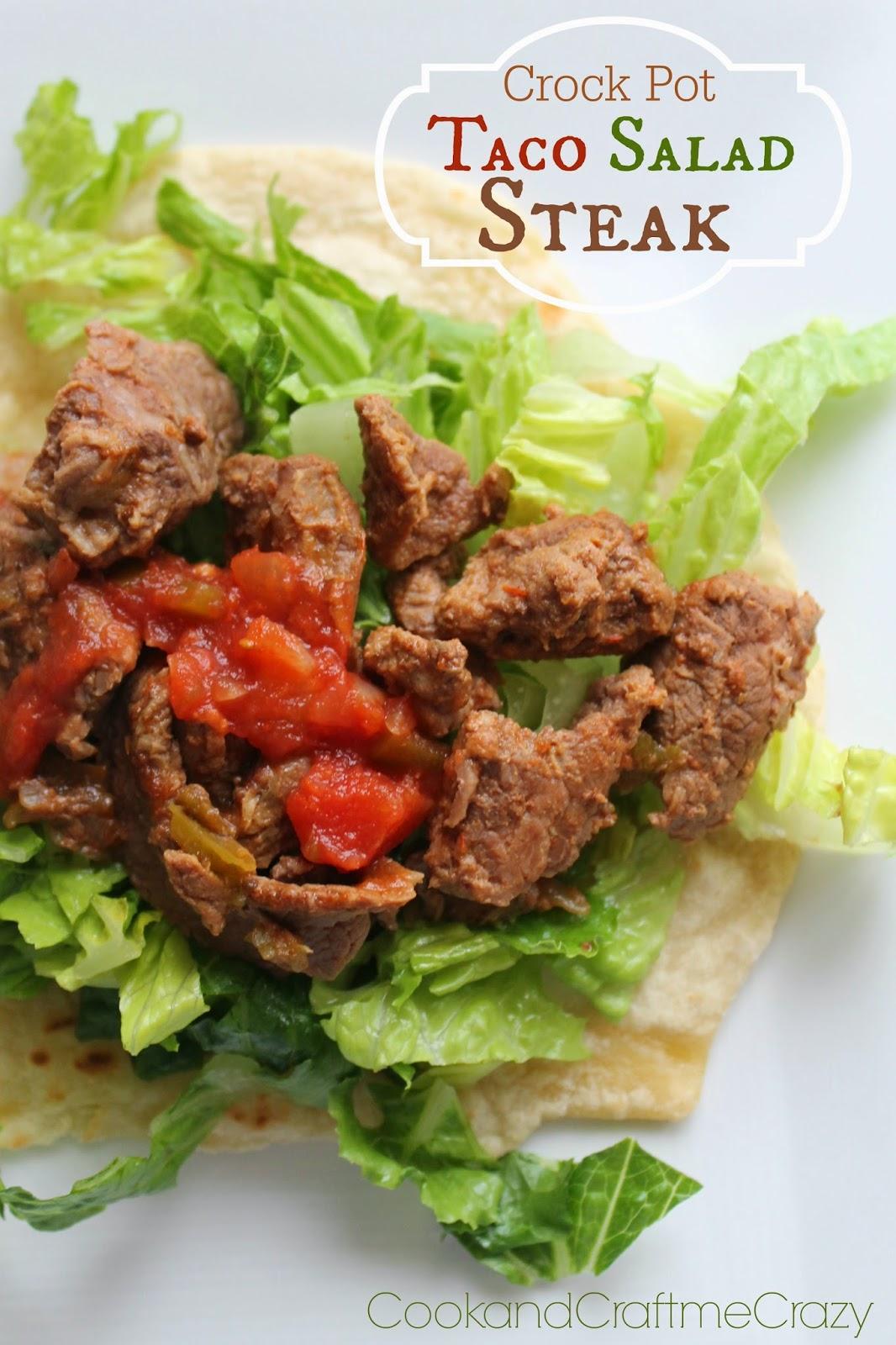 Cook and Craft Me Crazy: Crock Pot Taco Salad Steak