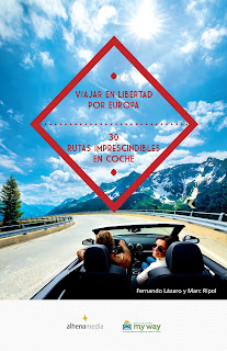 """""""Viajar en libertad por Europa. 30 rutas imprescindibles en coche"""" - Fernando Lázaro y Marc Ripol"""