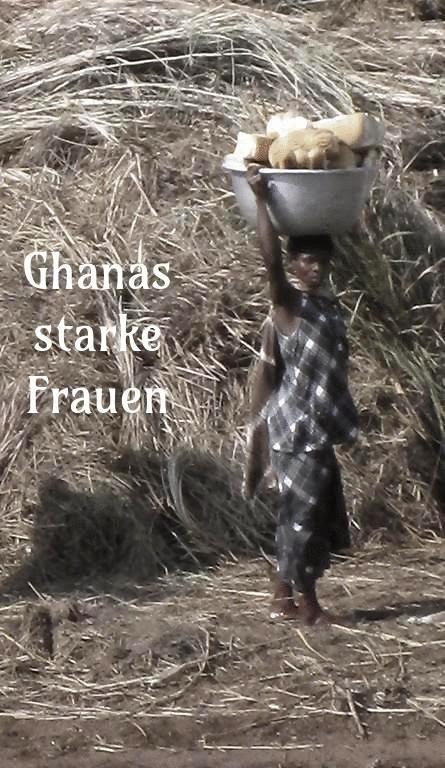 Ghanas starke Frauen