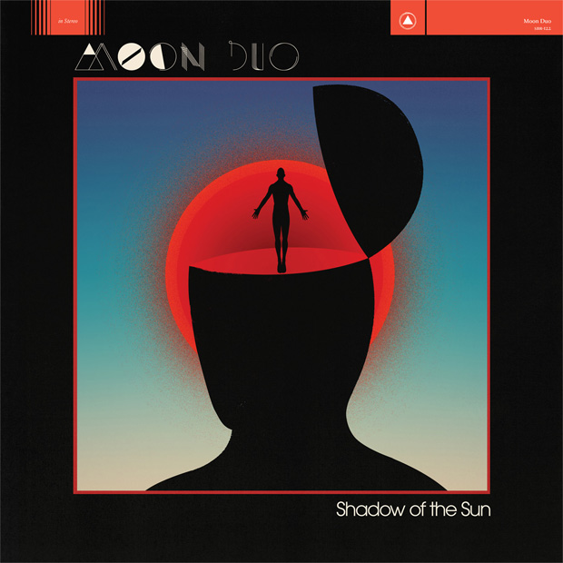 MOON DUO - Shadow of the sun (2015)