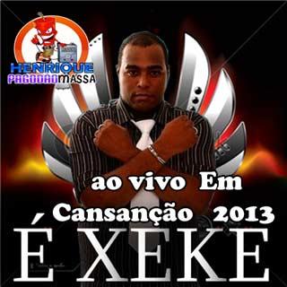 É Xeke ao vivo Em Cansanção 2013
