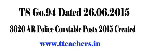 Telangana/TS Go.94,Creation of 3620 AR Police Constable Posts 2015
