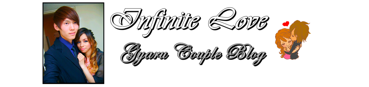 Infinite Love. . . . ★ Gyaru Couple Blog★