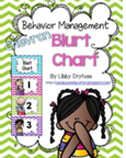 http://www.teacherspayteachers.com/Product/Behavior-Management-Blurt-Chart-Chevron-1222101