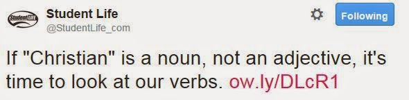 """@StudentLife_Com If """"Christian"""" is a noun, not an adjective, it's time to look at our verbs."""