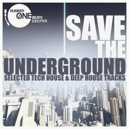 Download – Save the Underground   Selected Tech House & Deep House Tracks – 2014