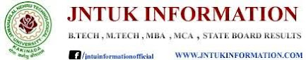 JNTUK INFORMATION~Get Latest & Fast Genuine Updates