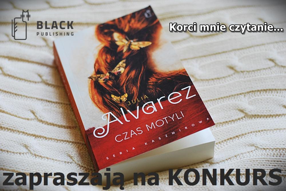 """KONKURS - do wygrania """"Czas Motyli"""" Julii Alvarez"""
