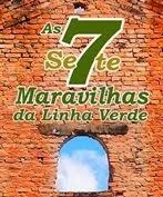 7 Maravilhas da Linha Verde