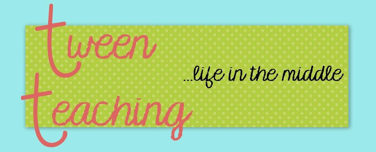 Tween Teaching