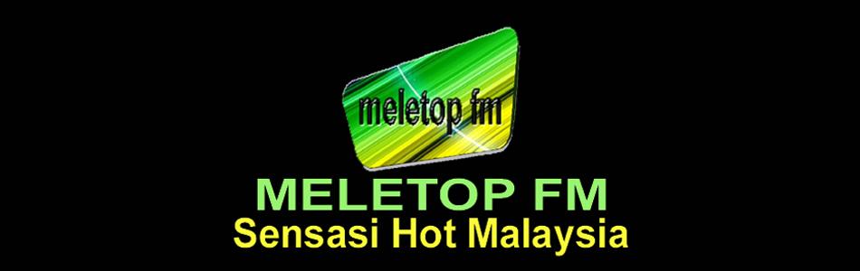 Meletop-fm Sensasi Hot Malaysia
