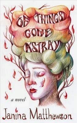 Of Things Gone Astray, Janina Matthewson