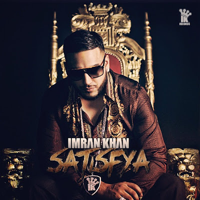 IMRAN KHAN - SATISFYA (2013), IMRAN KHAN - SATISFYA Mp3 Songs, IMRAN KHAN - SATISFYA Mp3 Songs Free Download