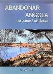 A- Abandonar Angola- Um olhar à distância