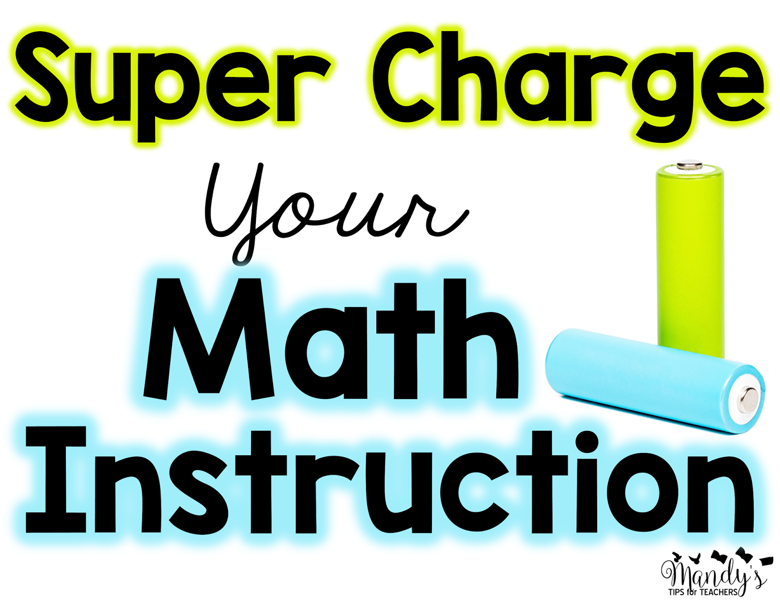 Super Charge Your Math Instruction {FREEBIES} - Mandy\'s Tips for ...