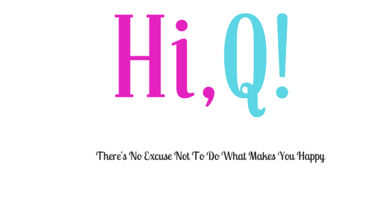 Hi,Q! - My Daily Blog About Life, Love & Laugh