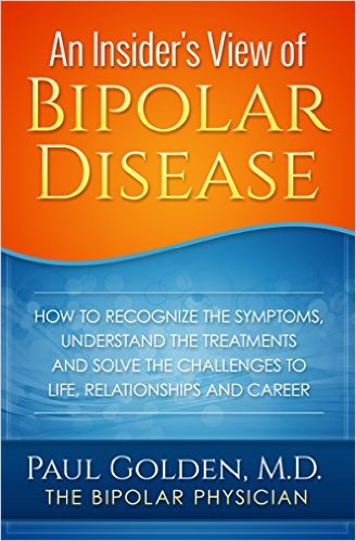 AN INSIDER'S VIEW OF BIPOLAR DISEASE