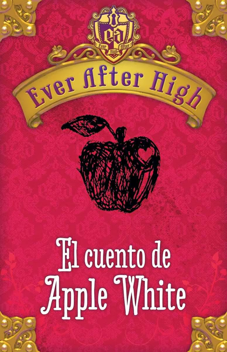 Ever After High. El cuento de Apple White
