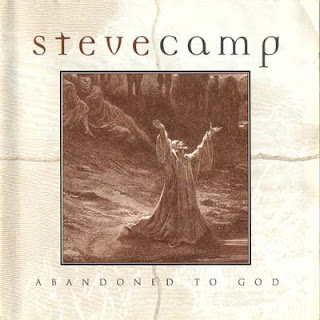 Steve Camp - Abandoned To God (1999)