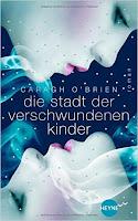 http://www.amazon.de/Die-Stadt-verschwundenen-Kinder-Roman/dp/3453534220/ref=sr_1_1?s=books&ie=UTF8&qid=1443275449&sr=1-1&keywords=die+stadt+der+verlorenen+kinder