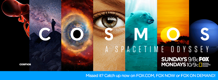 Cosmos airs on Fox and National Geographic Channels
