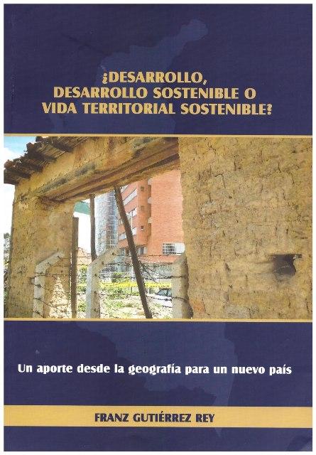 ¿Desarrollo, desarrollo sostenible o vida territorial sostenible?