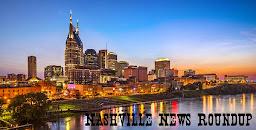 Nashville News Roundup
