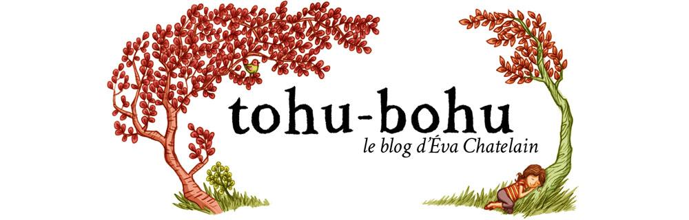 Tohu-Bohu, le blog d'Éva Chatelain