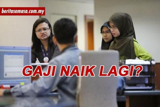 WTF Berita Kenaikan Gaji 2015 Naik Untuk Kakitangan Awam RM500 Kakitangan Sokongan RM1000 Pegawai Kerajaan