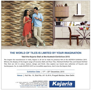 Don't miss the ACETECH exhibition 2015 at  Delhi |  kajaria stall