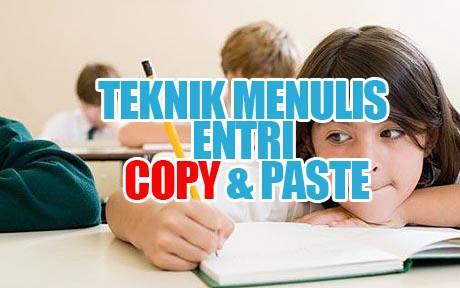 Teknik Menulis Entri Copy & Paste