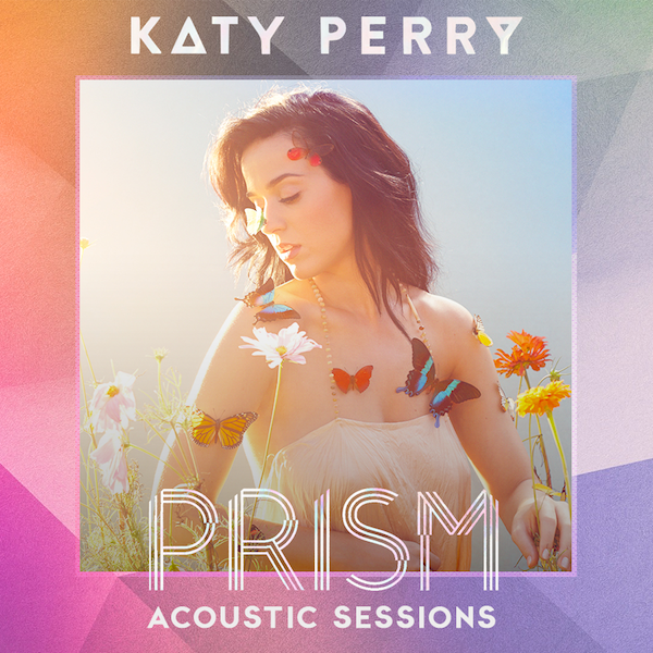 Katy Perry - Prism: Acoustic Sessions