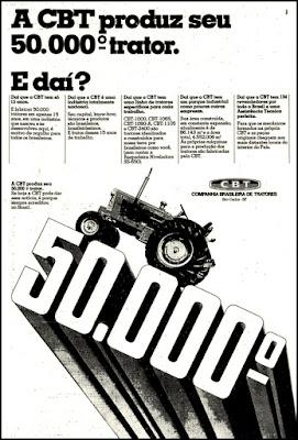 Anúncio Companhia Brasileira de Tratores;  brazilian advertising cars in the 70. os anos 70. história da década de 70; Brazil in the 70s; propaganda carros anos 70; Oswaldo Hernandez;