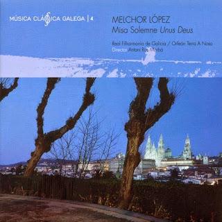 """Melchor Lopez. Misa Solemne """"Unus Deus"""""""