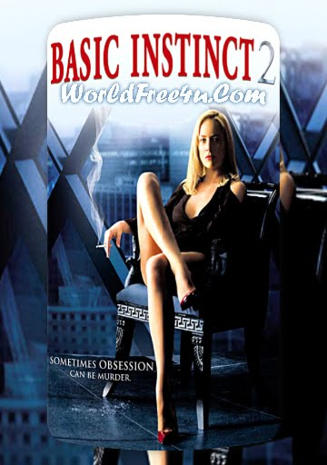 Poster Of Basic Instinct 2 (2006) In Hindi English Dual Audio 300MB Compressed Small Size Pc Movie Free Download Only At worldfree4u.com