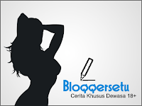 bloggersetu cerita dewasa