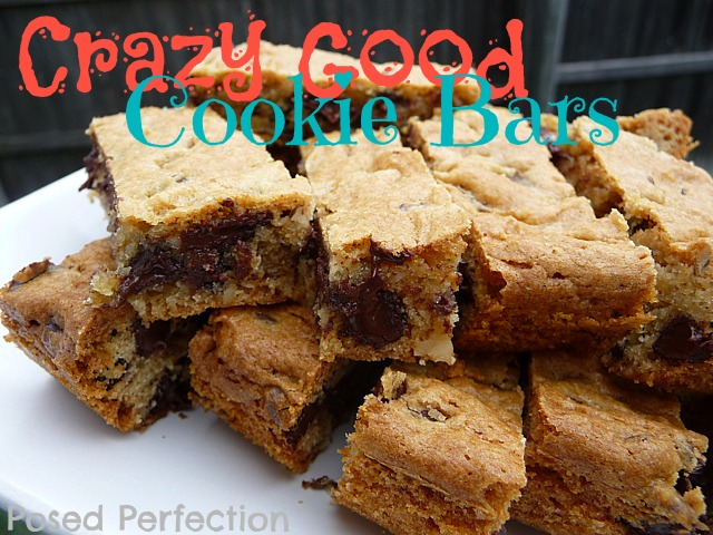 Posed Perfection: Crazy Good Cookie Bars