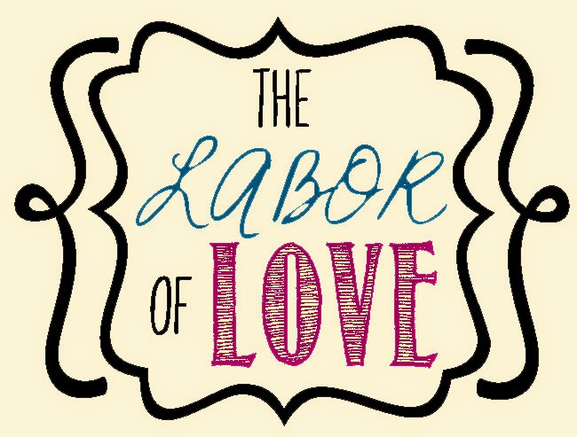 {The Labor of Love}