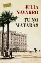 Ya puedes comprar Tú no matarás de Julia Navarro
