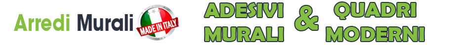 Arredi Murali - Adesivi Murali - Quadri Moderni