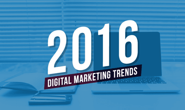 Top Digital Marketing Trends That Will Rule 2016